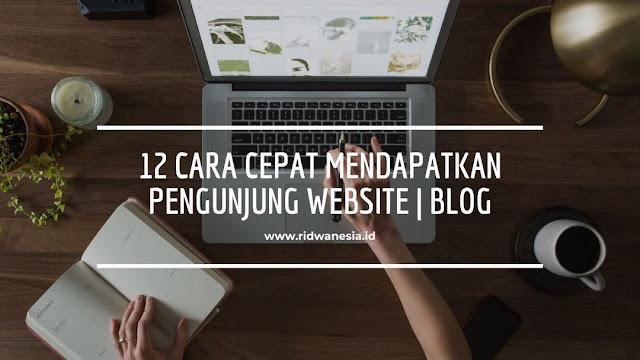 12 Cara Cepat Mendapatkan Pengunjung Website | Blog