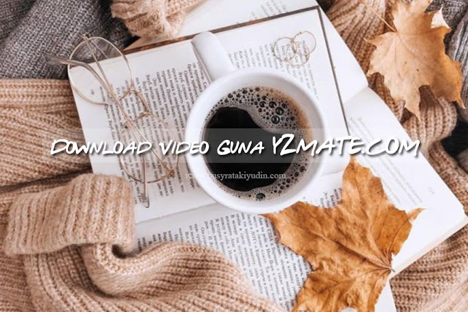 Download Video Dari Youtube Guna y2mate.com