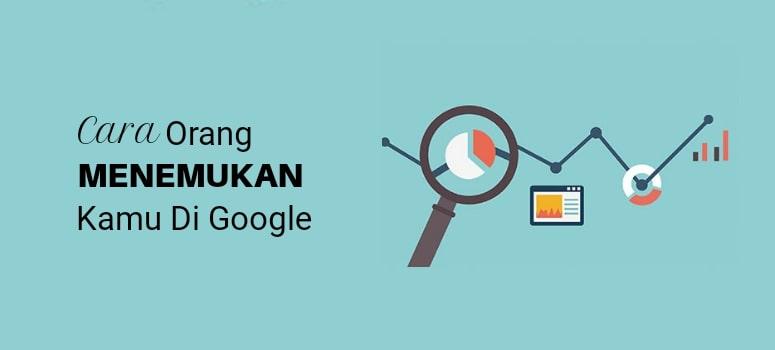 Cara Mengetahui Bagaimana Orang Menemukan Situs Kamu di Google