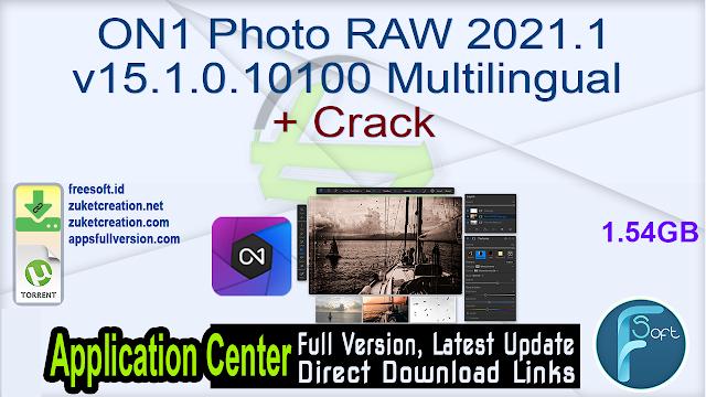 ON1 Photo RAW 2021.1 v15.1.0.10100 Multilingual + Crack