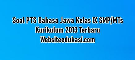 Soal Pts Bahasa Jawa Kelas 9 K13 Tahun 2020 2021 Websiteedukasi Com