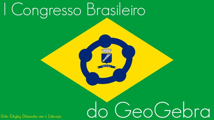I Congresso Brasileiro do GeoGebra será realizado na cidade de Natal