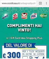 Logo Gioca e vince Gift Card Idea Shopping Plus da 300 € ! e non solo . Prova anche tu!