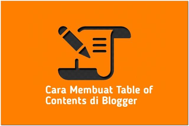 Cara Mudah Membuat Daftar Isi di Postingan Blogspot