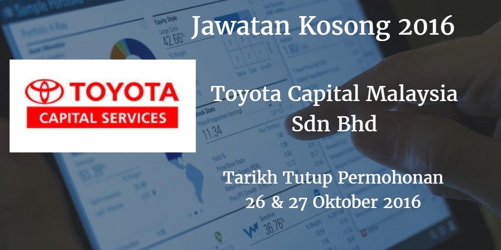 Jawatan Kosong Toyota Capital Malaysia Sdn Bhd  26 & 27 Oktober 2016