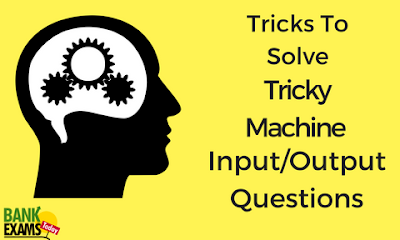 Tricks To Solve Tricky Machine Input-Output Questions