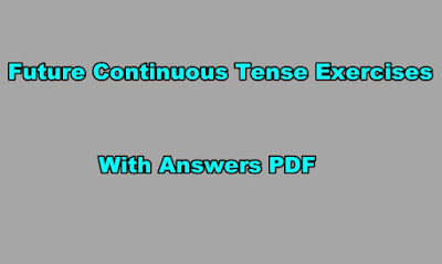 Future Continuous Tense Exercises with Answers PDF