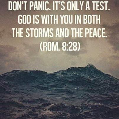 Dont Panic Its Only A Test God Is With You In Both The Storms