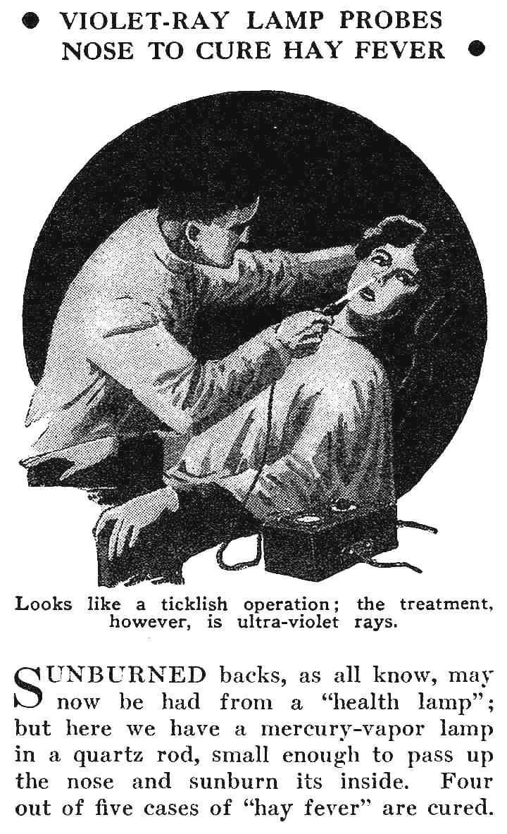 a 1931 hay fever cure, a mercury-vapor lamp in a quartz rod, small enough to  pass up the nose and sunburn it's inside