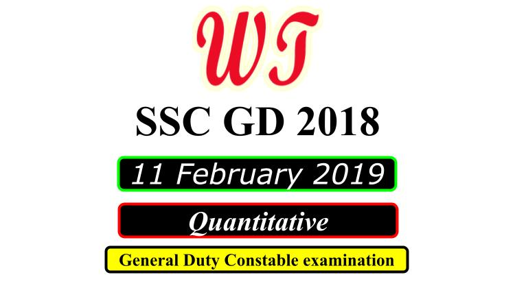 SSC GD 11 February 2019 Quantitative Questions PDF Download Free