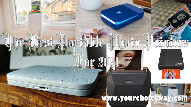 The Best Portable Photo Printers For 2021 - Your Choice Way