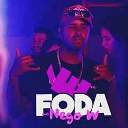 Baixar Música É Foda - MC Nego W Mp3