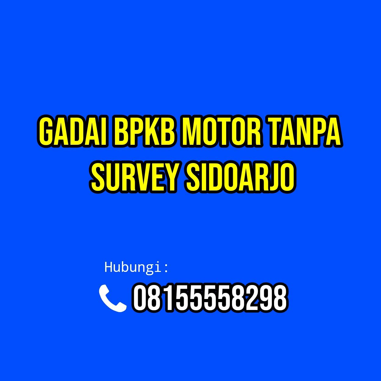 Pinjaman Dana Tanpa Survey Sidoarjo Jaminan Bpkb Motor Online