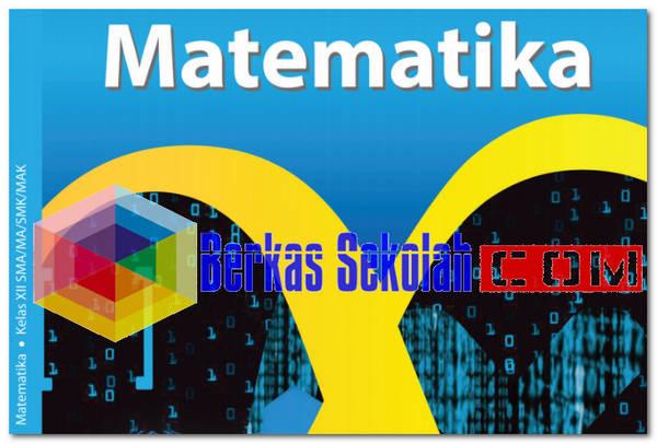 Buku Guru Matematika Kelas 12 (XII) Revisi 2018 Kurikulum 2013