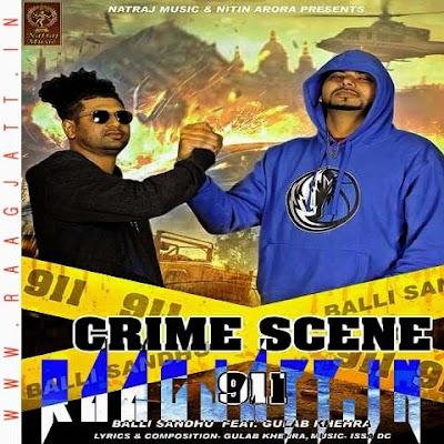 Crime Scence 911 by Balli Sandhu Ft Gulab Khehra lyrics