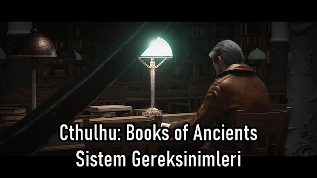 Cthulhu: Books of Ancients Sistem Gereksinimleri