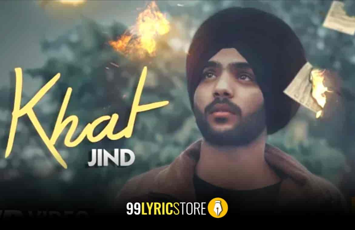 Khat Lyrics Sung by Jind