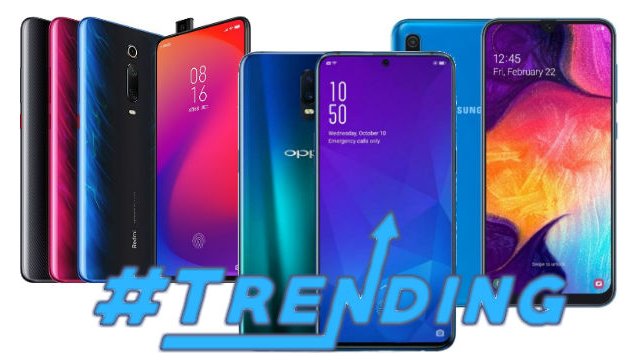 Last Week Most Trending Smartphone: Redmi K20 Pro, Galaxy A50, Galaxy M40, OnePlus 7 Pro and more