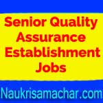 Senior Quality Assurance Establishment Jobs
