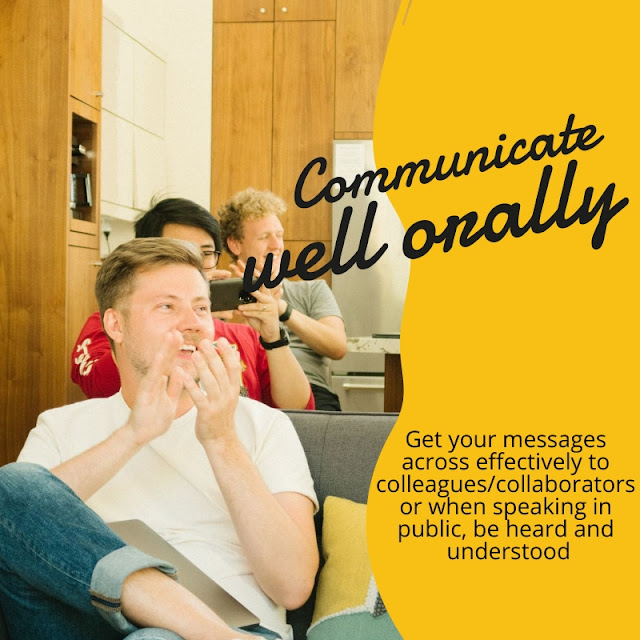 Communicate well orally