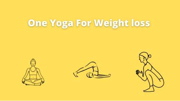 Can we do only one yoga for weight loss and be fit