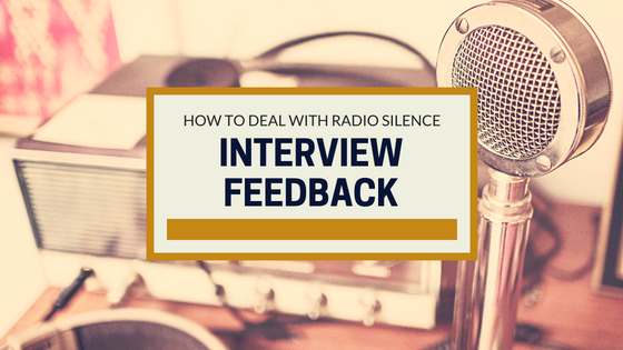 Interview Feedback How to Deal with Radio Silence