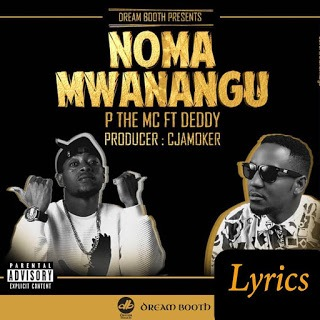 P The Mc Ft. Deddy - Noma Wanangu