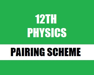 12th Class (Inter Part-2) Pairing Scheme (2021) of Physics - Taleem360