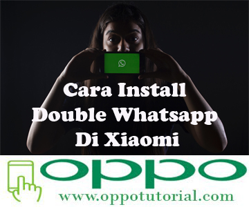 Cara Install Double Whatsapp Di Xiaomi