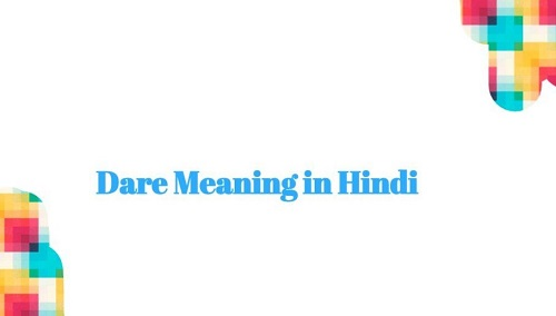 Dare meaning in hindi