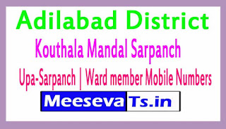Kouthala Mandal Sarpanch | Upa-Sarpanch | Ward member Mobile Numbers List Adilabad District in Telangana State