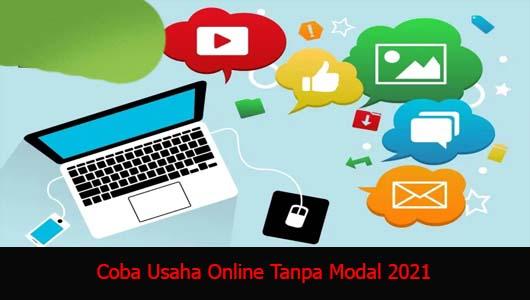 Coba Usaha Online Tanpa Modal 2021