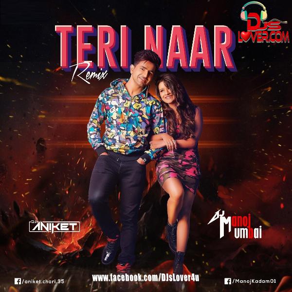 Tere Naar Remix DJ Aniket X DJ Manoj Mumbai