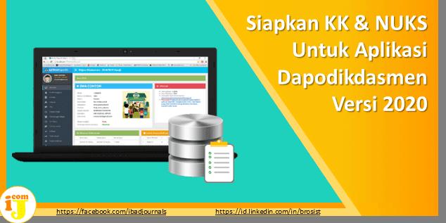 Persiapan dokumen dan data untuk Aplikasi Dapodikdasmen Versi  Siapkan KK & NUKS Wajib Untuk Aplikasi Dapodikdasmen Versi 2020