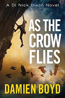 0.99 Pound, Kindle DI Nick Dixon Novel: As the Crow Flies, Damien Boyd (Author)