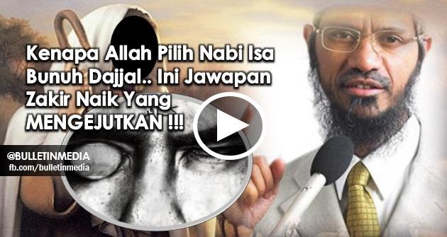 Kenapa Allah Pilih Nabi Isa Bunuh Dajjal.. Ini Jawapan Zakir Naik Yang MENGEJUTKAN !!!