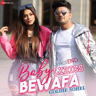 Baby Bewafa Lyrics - Goldie Sohel Indian Pop (2019)