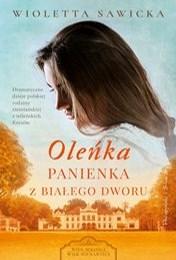 https://lubimyczytac.pl/ksiazka/4908112/olenka-panienka-z-bialego-dworu