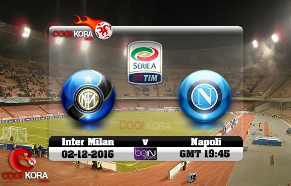 مشاهدة مباراة نابولي وإنتر ميلان اليوم 2-12-2016 في الدوري الإيطالي