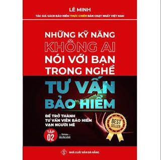 TẬP 2 - Những Kỹ Năng Không Ai Nói Với Bạn Trong Nghề Tư Vấn Bảo Hiểm (Tái Bản) ebook PDF-EPUB-AWZ3-PRC-MOBI