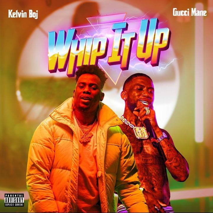 Kelvin Boj ft Gucci Mane - Whip It Up #Arewapublisize