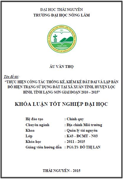 Thực hiện công tác thống kê kiểm kê đất đai và thành lập bản đồ hiện trạng sử dụng đất tại xã Xuân Tình huyện Lộc Bình tỉnh Lạng Sơn giai đoạn 2010 – 2015