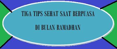 Tips Sehat Bulan Ramadhan Dan Puisi Sehat Karena Puasa