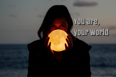 you are your world