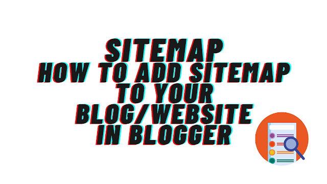 How to Create Sitemap For Blog in Blogger : Add Sitemap to Blogger