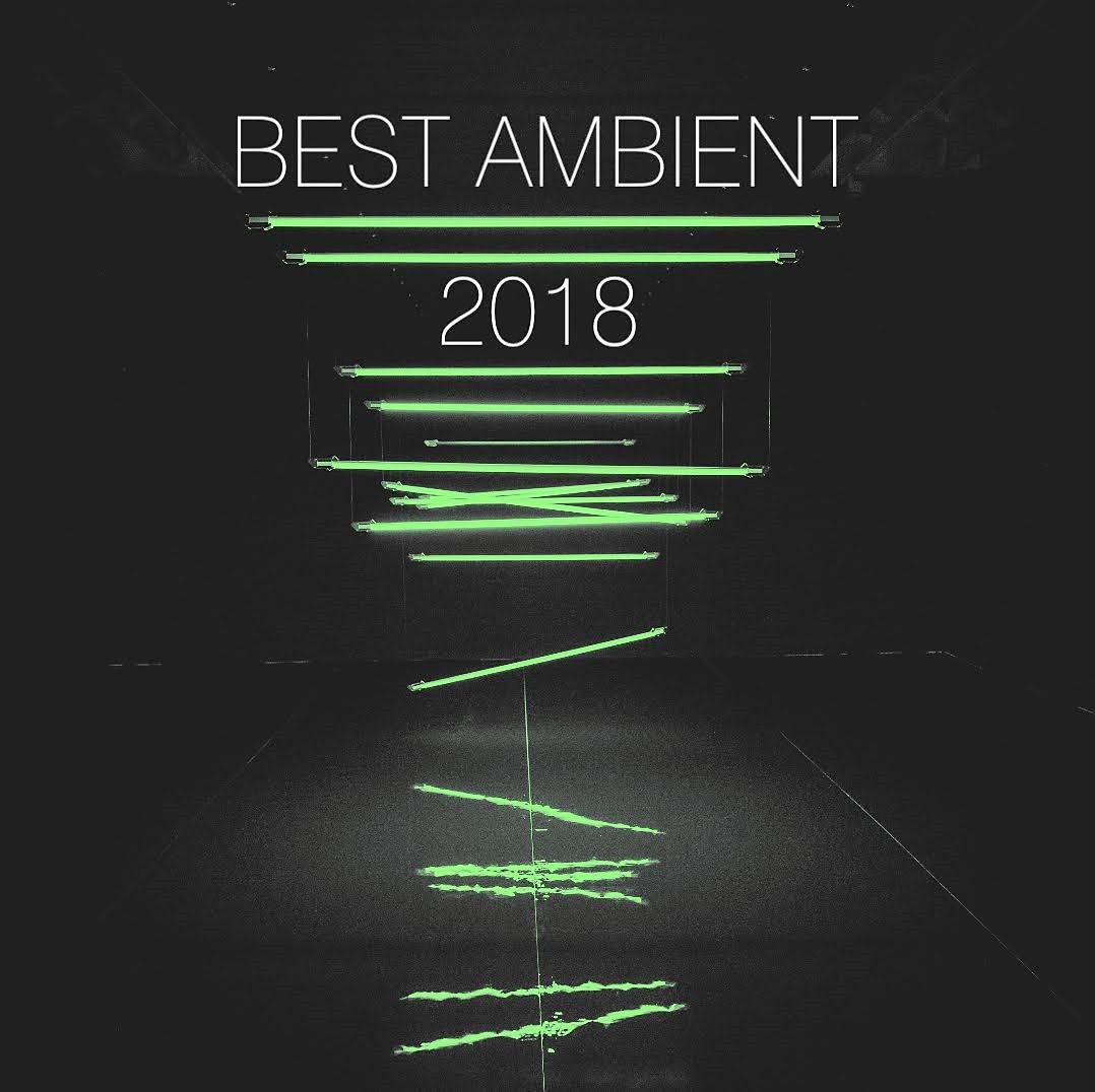 Low Light Mixes: Best Ambient of 2018