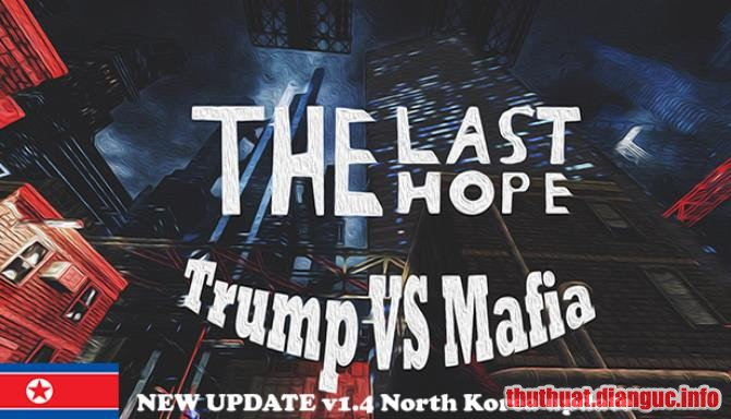 Download Game The Last Hope: Trump vs Mafia – North Korea Full Cr@ck