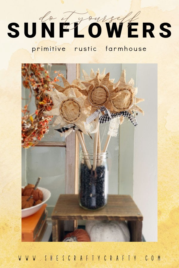 DIY Sunflowers that are rustic, primitive and farmhouse. Pinterest Pin