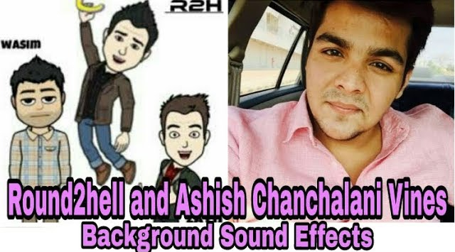 Round2Hell & Ashish Chanchalni Vines Sound Effects - INFO