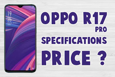 Oppo R17 Pro price and specifications Full details